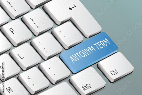 Photo antonym term written on the keyboard button