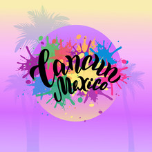 Cancun Mexico Colorful Poster. Trendy Lettering Typography Text. Beach Party Banner, Print Design. Vector Eps 10.