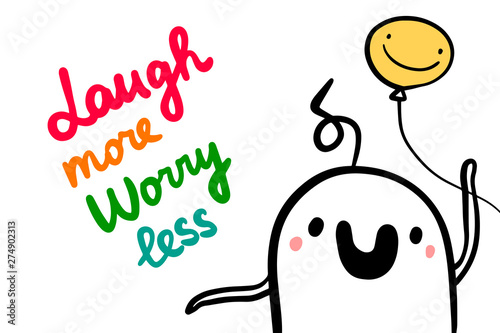 фотография Laugh more worry less hand drawn vector illustration in cartoon style with happy
