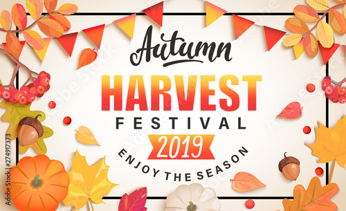 Fototapeta Autumn Harvest Festival banner for fall fest 2019.Background with place for text surrounded by seasonal fall leaves,rowan,pumpkin, flags for nice holiday.Perfect for prints,flyers,invitations.Top view obraz