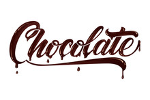 Hand Drawn Lettering Chocokate. Elegant Modern Handwritten Calligraphy With Chocolate Letters. Vector Ink Illustration. Typography Poster On Light Background. For Cards, Invitations, Prints Etc.