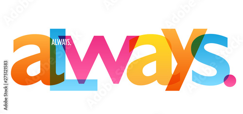 Photo  ALWAYS colorful vector typography banner