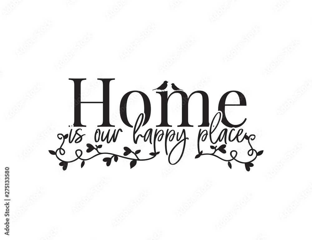 Fototapeta Home is our happy place, Wording Design, Wall Decor, Wall Decals, Art Decor, Poster design vector, branch with hearts, isolated on white background. Wordings, Lettering, vintage home decor