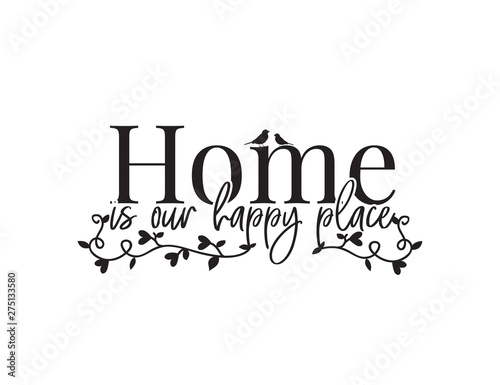 Fototapeta  Home is our happy place, Wording Design, Wall Decor, Wall Decals, Art Decor, Poster design vector, branch with hearts, isolated on white background