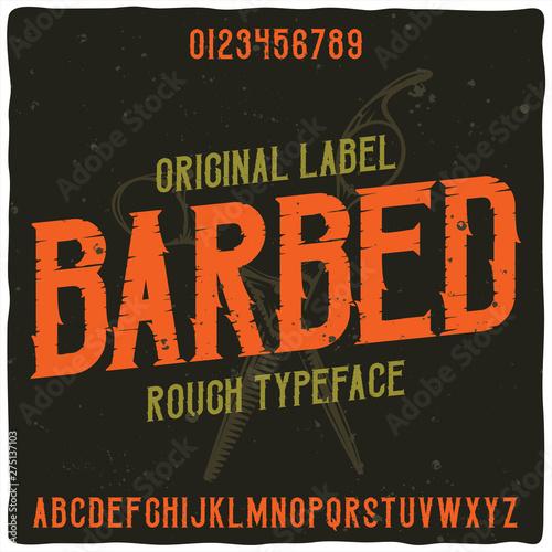 Obraz na plátně  Original label typeface named Barbed.