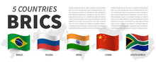 BRICS . Association Of 5 Countries And Flags  And Map . Waving Flag Design . Vector