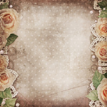 Vintage Beautiful Background With   Roses, Lace, Pearls