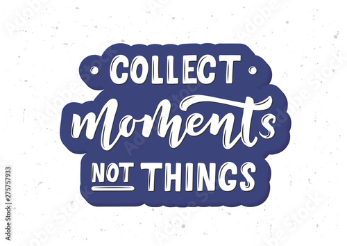 Collect moments not things hand drawn lettering