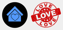 Rounded Love House Icon And Love Seal. Red Rounded Textured Seal With Love Text. Blue Love House Icon On Black Circle. Vector Composition For Love House In Flat Style.