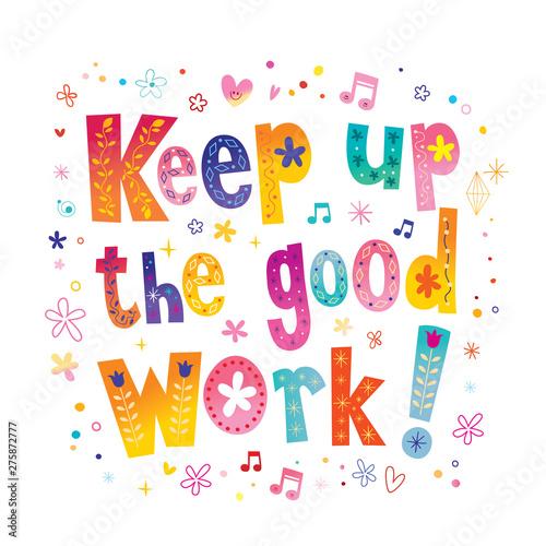 """Resultat d'imatges per a """"keep up the good work"""""""