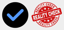 Rounded Yes Tick Icon And Reality Check Stamp. Red Rounded Grunge Stamp With Reality Check Text. Blue Yes Tick Symbol On Black Circle. Vector Combination For Yes Tick In Flat Style.