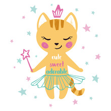 Kitty Baby Girl Cute Print. Sweet Cat With Magic Wand, Crown, Ballet Tutu, Pointe Shoes, Star. Cute Sweet Adorable Slogan
