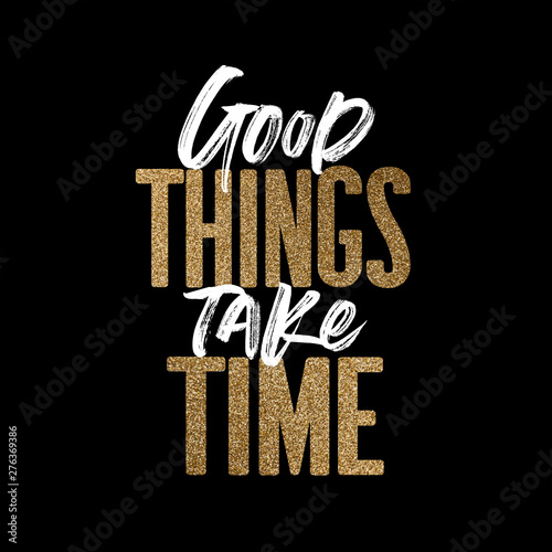 Canvas Prints Positive Typography Good things take time, gold and white inspirational motivation quote