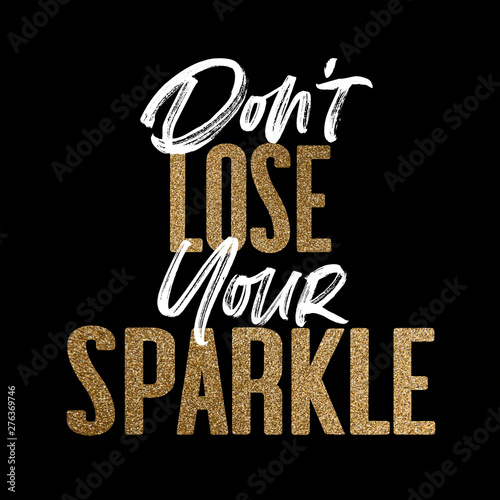 Fototapeta Don't lose your sparkle, gold and white inspirational motivation quote obraz