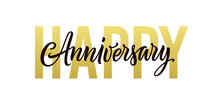 Happy Anniversary. Gold, Black And White Greeting Card Design. Vector Happy Anniversary Text Isolated On White Background For Banner, Background, Poster, Backdrop, And Invitation. Holiday Illustration