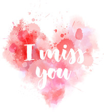 I Miss You Lettering On Watercolor Heart