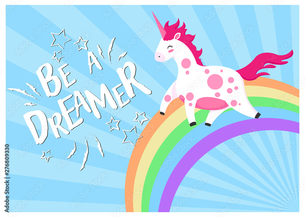 Fototapety, obrazy: Hand draw unicorn on rainbow illustration n cartoons style  with motivation quotes be a dreamer for postcard, posters, t-shirts, web banners or another your design.
