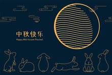 Card, Poster, Banner Design With Full Moon, Cute Rabbits, Stars, Clouds, Chinese Text Happy Mid Autumn, Gold On Blue. Hand Drawn Vector Illustration. Concept For Holiday Decor Element. Line Drawing.