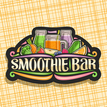 Vector Logo For Smoothie Bar, Dark Decorative Label With Illustration Of Juicy Fruit Ingredients, Mason Jar With Sweet Blended Liquid, Sign Board With Lettering For Words Smoothie Bar And Flourishes.