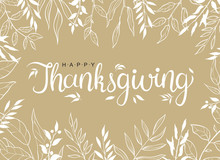 Happy Thanksgiving Text With Hand Drawn Autumn Leaves And Branches Isolated On Brawn Background.