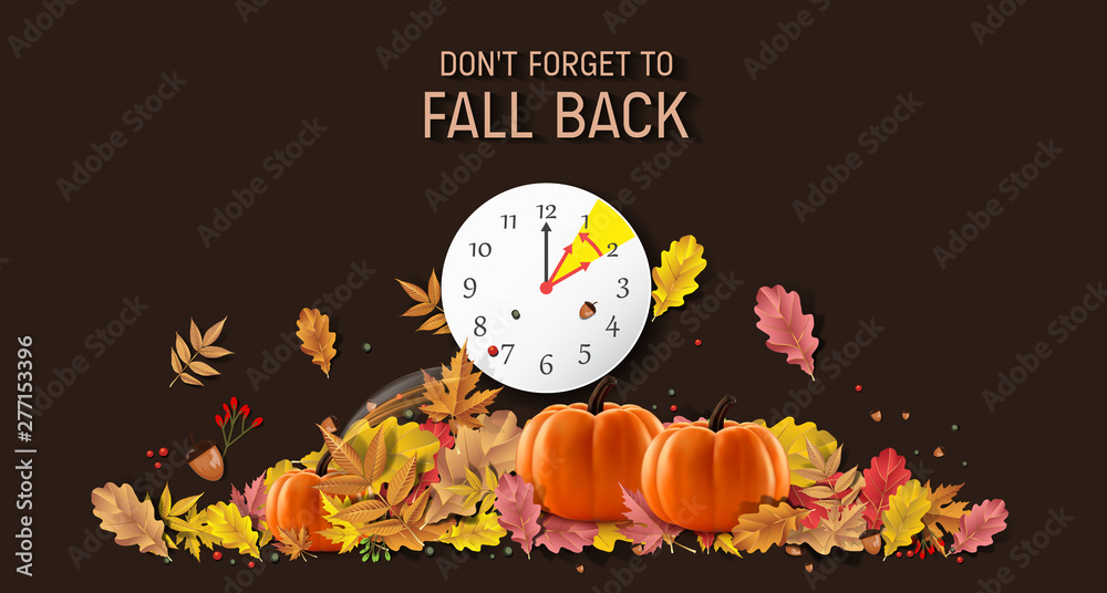 Fototapety, obrazy: Day Light Savings Time End - Don't Forget To Fall Back.