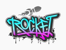 Rocket Text In Graffiti Style Vector Illustration.