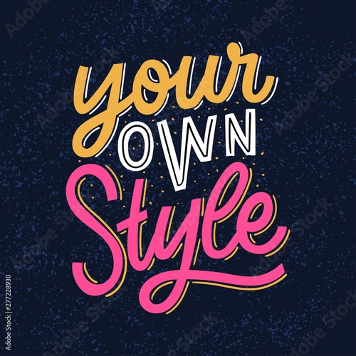Deurstickers Positive Typography Your own style hand lettering slogan for print, decor, card, poster. Modern typography phrase.