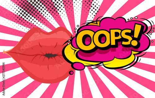 Speech Bubble with Woman lips in Pop-Art Style. Oops sound text.
