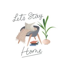 Let's Stay Home Inspirational Card In Hygge Style With Books, Tea Or Coffee Mug, Plant, Armchair, Pillow And Blanket In Scandinavian Style. Cozy Winter Or Autumn Vector Illustration.