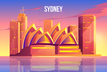 Sydney City Skyline, Australia World Famous Tourist Architecture Symbol Near Waterfront, Megapolis With Skyscrapers Reflecting In Water Surface At Morning Or Evening Time. Cartoon Vector Illustration