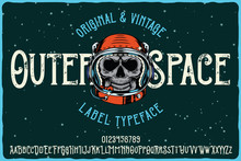 Vintage Label Font Named Outer Space. Letters And Numbers Set. Label With Illustration And Text Composition.
