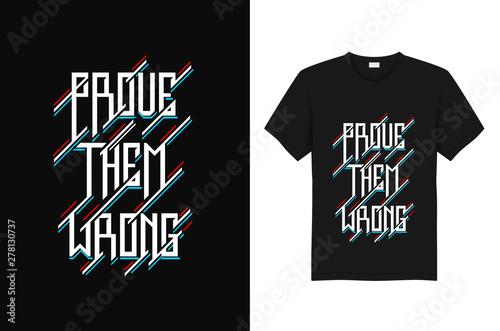 Fotografía  Prove Them Wrong Typography T shirt design template