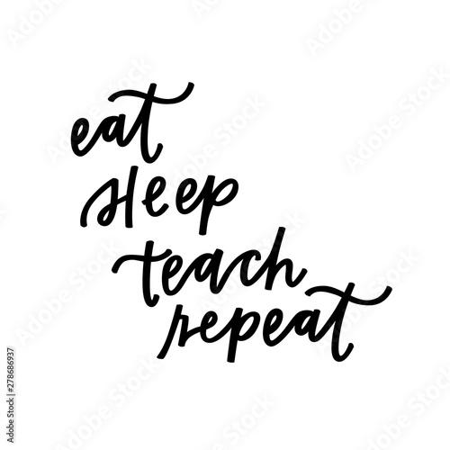 Fotografia  Eat sleep teach repeat
