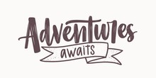 Adventure Awaits Motivational ...