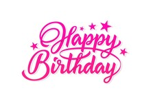 Happy Birthday Pink Hand Lettering Inscription. Ready Text For Use In Print Design.