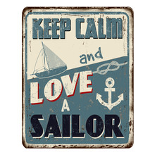 Keep Calm And Love A Sailor Vintage Rusty Metal Sign