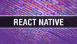 REACT NATIVE text written on Programming code abstract technology background of software developer and Computer script. REACT NATIVE concept of code on computer monitor. Coding REACT NATIVE