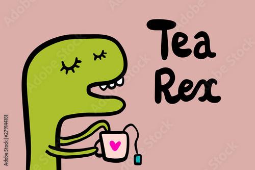Fotomural Tea rex hand drawn vector illustration with cute dinosaur drinking hot beverage