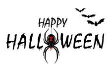 Happy Halloween Card. Drip Text, Spider Isolated White Background. Greeting Design Banner, Halloween Holiday Celebration. Horror Silhouette Spider Black Widow. Cartoon Flow Blood. Vector Illustration