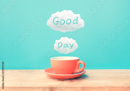 Photo sur Toile Cafe Happy moment with a cup of coffee and good day text on wood bar table background