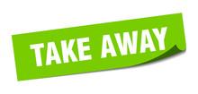 Take Away Sticker. Take Away Square Isolated Sign. Take Away