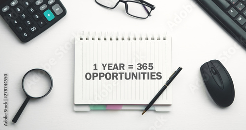 Valokuvatapetti 1 year 365 Opportunities. Positive thinking. Business concept