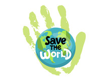 Save The World, Protect Our Planet, Eco Ecology, Climate Changes, Earth Day April 22, Planet With Hand Palm And Typing Vector Emblem Or Illustration Isolated Over White Background.