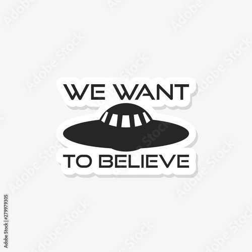 We want to believe sticker, logo, icon Wallpaper Mural