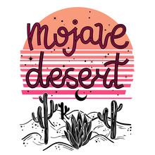Mojave Desert - Lettering With Retro Futuristic Background. Tattoo Art Style.