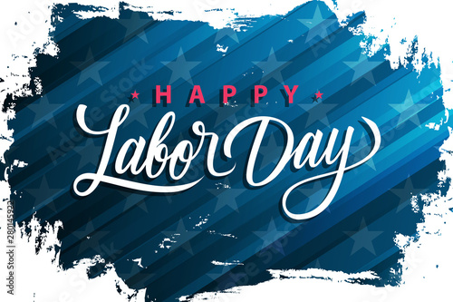 USA Labor Day celebrate banner with handwritten holiday greetings Happy Labor Day on brush stroke background Fototapet