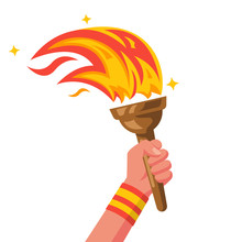 Hand With Flaming Torch. Sports Concept Victory. Winner Holding Olympic Wooden Torch In Hand. Vector Illustration Flat Design. Isolated On White Background. Symbol Of Big Games.