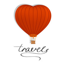 Balloon In The Shape Of A Heart With The Inscription Travel. Vector