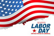 Happy Labor Day background with typography and USA flag. United States of America national holiday design concept. Vector illustration.