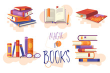 Magic Of Books Set Of Icons Or Design Elements Showing Stacked Books, Open Book For Reading, Row On A Bookshelf And Closed Hardcover Textbook With Central Text, Vector Cartoon Illustration.